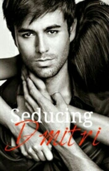 Seducing Dmitri