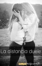 La distancia duele. by Diferente99