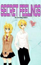 SECRET FEELINGS [Completed][Editing] by FeelingAuthor