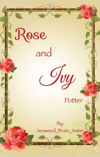 Rose and Ivy Potter