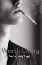 Worth Living by JamSession63