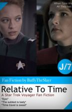 Star Trek Voyager: Relative To Time by BuffyTheSlayr