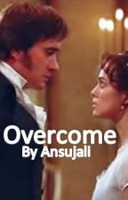 Overcome (A P&P fanfiction) by Ansujali