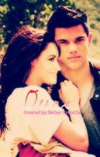 Ours ¤A Taylor Lautner and Demi Lovato Love Story¤ DISCONTINUED  by jelenaobsessed