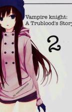 Vampire Knight: A Trueblood's Story vol.2 by tiakomi-chan