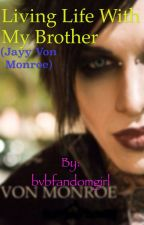 Living Life with my brother Jayy Von Monroe (Andy Biersack Love Story) // Sequel is out now! \\ by Write616
