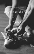 My Last Dance by _Tough_Love_