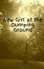 New Girl at the Dumping Ground by LoverOfLots
