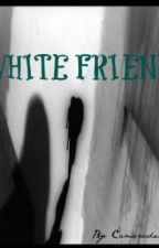 A White Friend (Short Story) by Camaraderie