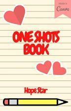 One Shots Book by hopestar524