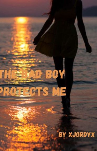 The Bad Boy Protects Me