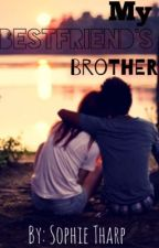 My Bestfriends Brother   by sophietharp