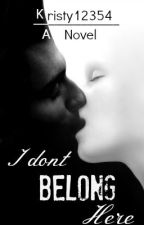 I don't belong here by Kristy12354