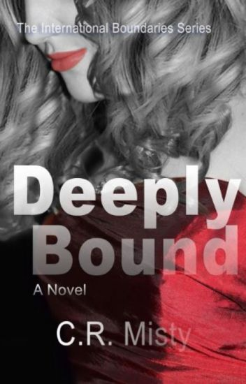 Deeply Bound - Book 2 of International Boundaries Series