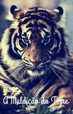 A maldição do Tigre fanfiction by Maah_Tiger88