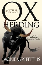 Ox Herding: A Secular Pilgrimage by Jackie-Griffiths