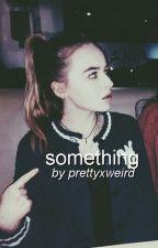 1. Something - Brabrina by prettyxweird