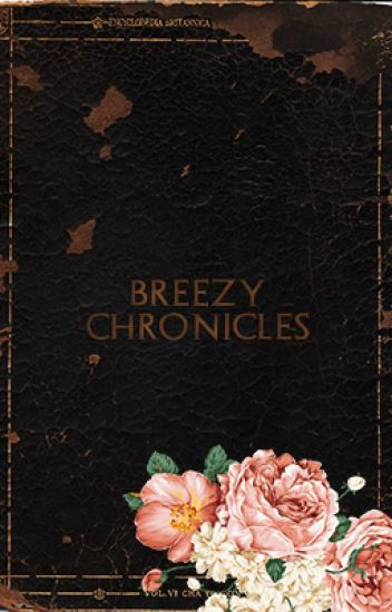 ' BREEZY CHRONICLES ' › CHRIS. B [ COMPLETED ]