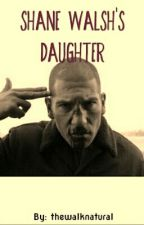Shane Walsh's Daughter / The Walking Dead Fanfiction by thewalknatural