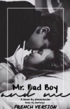 Mr. Bad Boy & Me. [VF] ✔️ by livefast12300