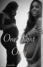 One Night Only (Thug Love Story) by conniesha