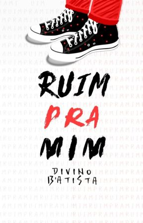 Ruim Pra Mim by DivinoBAtista