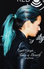 Don't Forget to Take A Breath (Nick & Demi) by NemiJovato214