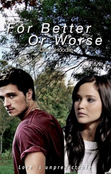 For Better or Worse • An Everlark Fanfiction