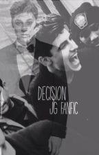 Decision (a Jack Gilinsky fanfiction) by steadygilinsky