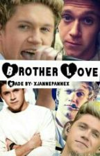 Brother love Ft. Niall Horan by __Just_Be_A_Girl__