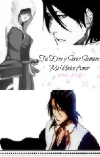 Tu eres y seras siempre mi unico amor (Byakuya x (TN)
