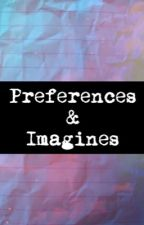Preferences & Imagines by oh-hale-nah