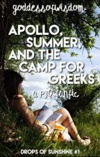 Apollo, Summer, and the Camp for Greeks | DoS #1 by goddessofwisdom-