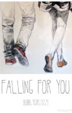 Falling For You by bubblygirl9721