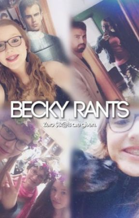 Rants: Becky Version by sheo_fourtris_