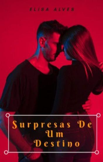 Surpresas de Um Destino/Trilogia Surpresas - Livro1(completo)
