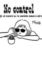 «No control» |5SOS Y Tu| Editando# by m5ria16