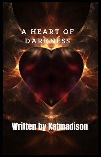A Heart of Darkness