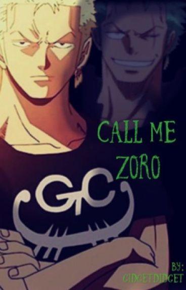 (Zoro x Reader) Call me Zoro - One Piece Fanfic