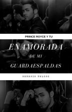Enamorada De Mi Guardaespalda ( Prince royce y tu) by f_Sandoval