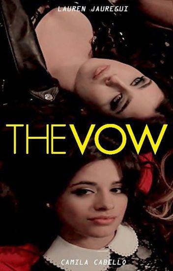 The Vow // Camren