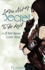 I Am Not a Secret to be Kept (A Neji Hyuga Love Story) - Book one [Discontinued] by piperrules7775