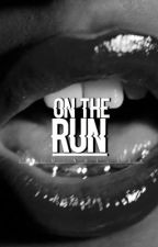 ON THE RUN // h.s. ft ot5 {COMPLETED}  by JasminNelson