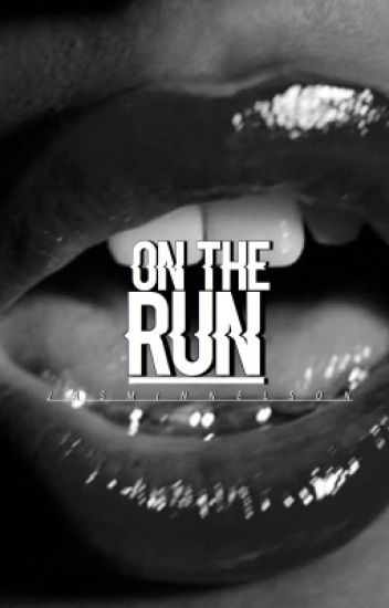ON THE RUN // h.s. ft ot5 {COMPLETED}