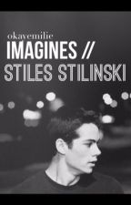 imagines // stiles stilinski by okayemiliee