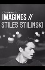 imagines // stiles stilinski by okayemiliee