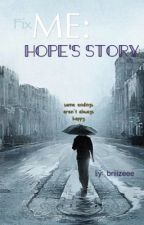 Fix Me: Hope's Story. (Completed.) by briiizeee