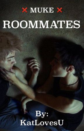 Roommates ❌ Muke by KatLovesU