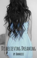 Disbelieving Dreaming by Ammxeee