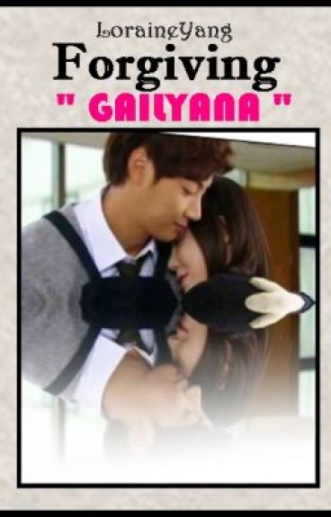 """"""" Forgiving GAILYANA"""" (COMPLETED)"""